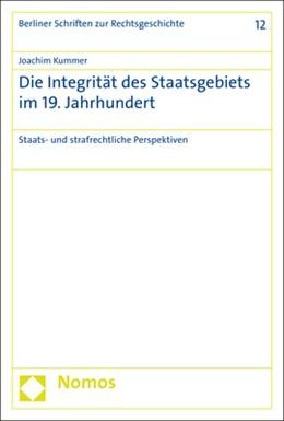 Abbildung von Kummer | Die Integrität des Staatsgebiets im 19. Jahrhundert | 1. Auflage | 2020 | beck-shop.de