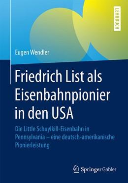 Abbildung von Wendler | Friedrich List als Eisenbahnpionier in den USA | 1. Auflage | 2020 | beck-shop.de