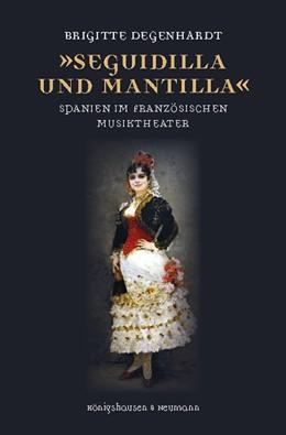 Abbildung von Degenhardt | »Seguidilla und Mantilla« | 1. Auflage | 2020 | beck-shop.de