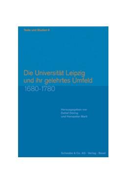 Abbildung von Marti / Döring   Die Universität Leipzig und ihr gelehrtes Umfeld 1680-1780   2004   Mit Beiträgen von Dietrich Bla...   6
