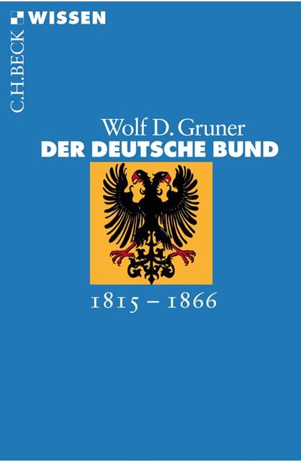 Cover: Wolf D. Gruner, Der Deutsche Bund