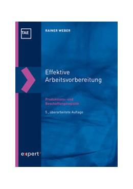 Abbildung von Weber | Effektive Arbeitsvorbereitung - Produktions- und Beschaffungslogistik | 5. Auflage | 2020 | beck-shop.de