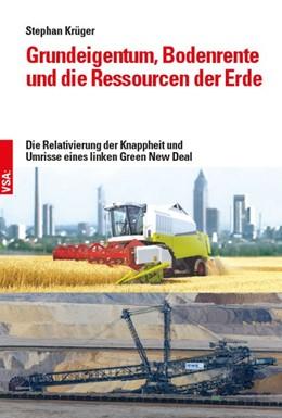 Abbildung von Krüger | Grundeigentum, Bodenrente und die Ressourcen der Erde | 1. Auflage | 2020 | beck-shop.de