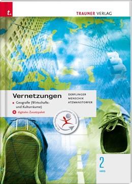 Abbildung von Derflinger / Menschik | Vernetzungen - Geografie (Wirtschafts- und Kulturräume) 2 HAS + digitales Zusatzpaket | 2. Auflage | 2020 | beck-shop.de