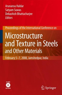 Abbildung von Haldar / Suwas / Bhattacharjee | Microstructure and Texture in Steels | 1st Edition. | 2009 | and Other Materials