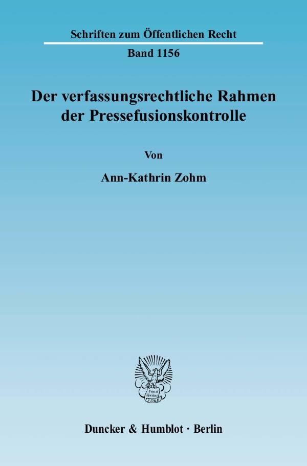 Abbildung von Zohm | Der verfassungsrechtliche Rahmen der Pressefusionskontrolle | 2010