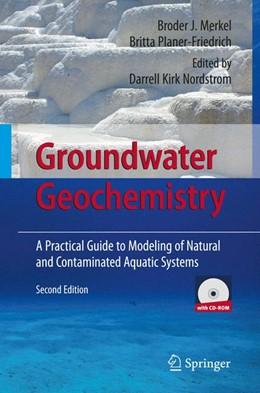 Abbildung von Merkel / Nordstrom / Planer-Friedrich   Groundwater Geochemistry   2nd ed.   2008   A Practical Guide to Modeling ...