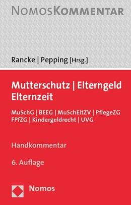 Abbildung von Rancke (Hrsg.) | Mutterschutz - Elterngeld - Elternzeit - Betreuungsgeld | 6. Auflage | 2021 | beck-shop.de