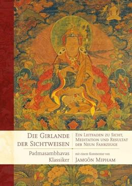 Abbildung von Padmasambhava / Mipham | Die Girlande der Sichtweisen | 1. Auflage | 2020 | beck-shop.de