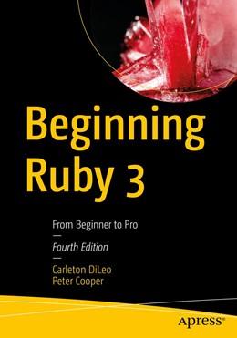 Abbildung von DiLeo / Cooper | Beginning Ruby 3: From Beginner to Pro | 4. Auflage | 2021 | beck-shop.de
