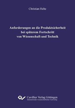 Abbildung von Helte | Anforderungen an die Produktsicherheit bei späterem Fortschritt von Wissenschaft und Technik | 1. Auflage | 2020 | beck-shop.de