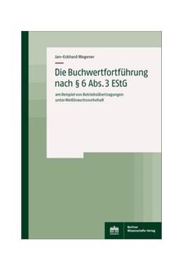 Abbildung von Wegener | Die Buchwertfortführung nach § 6 Abs. 3 EStG | 1. Auflage | 2020 | beck-shop.de