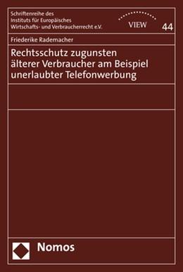 Abbildung von Rademacher   Rechtsschutz zugunsten älterer Verbraucher am Beispiel unerlaubter Telefonwerbung   1. Auflage   2020   44   beck-shop.de