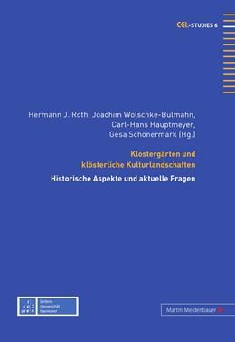 Abbildung von Roth / Wolschke-Bulmahn / Hauptmeyer / Schönermark   Klostergärten und klösterliche Kulturlandschaften   2009   Historische Aspekte und aktuel...   6