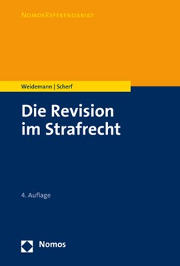 Abbildung von Weidemann / Scherf | Die Revision im Strafrecht | 4. Auflage | 2020 | beck-shop.de