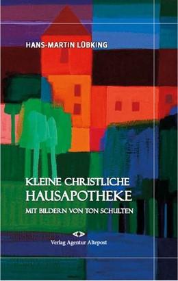 Abbildung von Lübking   Kleine christliche Hausapotheke   1. Auflage   2020   beck-shop.de