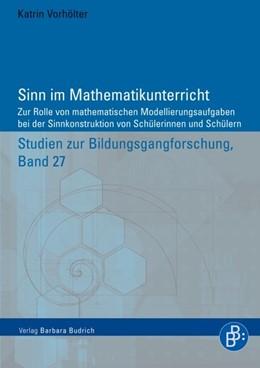 Abbildung von Vorhölter | Sinn im Mathematikunterricht | 2009 | Zur Rolle von Modellierungsauf...