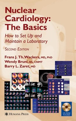 Abbildung von Wackers / Bruni / Zaret | Nuclear Cardiology, The Basics | 2nd ed. | 2007 | How to Set Up and Maintain a L...