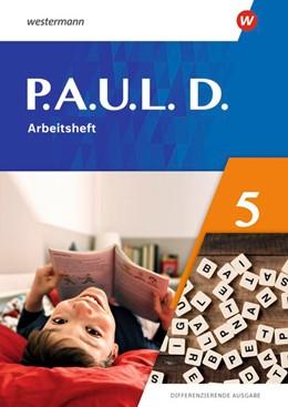 Abbildung von P.A.U.L. D. (Paul) 5. Arbeitsheft. Differenzierende Ausgabe 2021   1. Auflage   2021   beck-shop.de