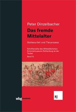 Abbildung von Dinzelbacher | Das fremde Mittelalter | 1. Auflage | 2020 | beck-shop.de