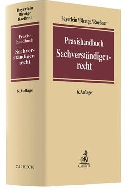Abbildung von Bayerlein / Bleutge | Praxishandbuch Sachverständigenrecht | 6. Auflage | 2021 | beck-shop.de