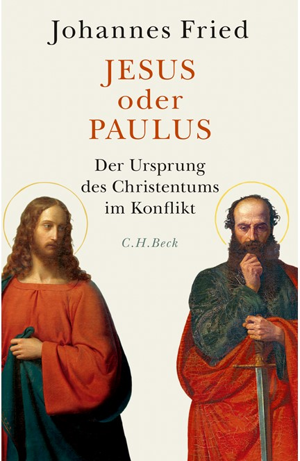 Cover: Johannes Fried, Jesus oder Paulus