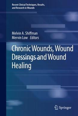 Abbildung von Shiffman / Low | Chronic Wounds, Wound Dressings and Wound Healing | 1. Auflage | 2020 | beck-shop.de