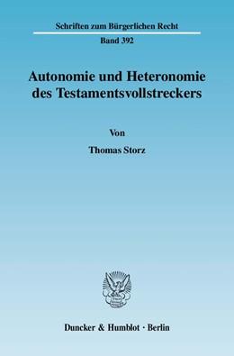 Abbildung von Storz | Autonomie und Heteronomie des Testamentsvollstreckers. | 2009 | 392