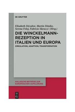 Abbildung von Décultot / Dönike   Die Winckelmann-Rezeption in Italien und Europa   1. Auflage   2020   beck-shop.de