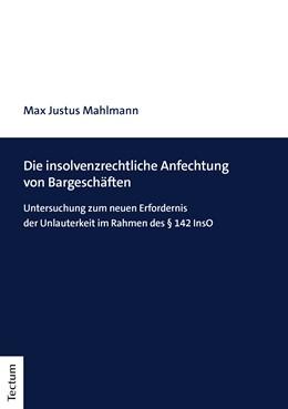 Abbildung von Mahlmann   Die insolvenzrechtliche Anfechtung von Bargeschäften   1. Auflage   2020   beck-shop.de