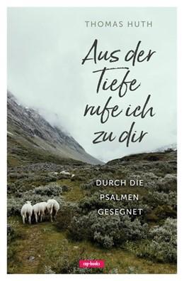 Abbildung von Huth | Aus der Tiefe rufe ich zu dir | 1. Auflage | 2020 | beck-shop.de