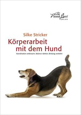 Abbildung von Stricker | Körperarbeit mit dem Hund | 1. Auflage | 2020 | beck-shop.de
