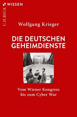 Abbildung von Krieger, Wolfgang | Die deutschen Geheimdienste | 1. Auflage | 2021 | 2922 | beck-shop.de