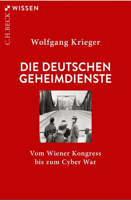 Cover: Wolfgang Krieger, Die deutschen Geheimdienste