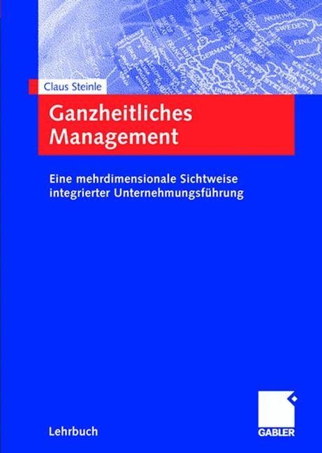 Abbildung von Steinle | Ganzheitliches Management | 2005 | 2005