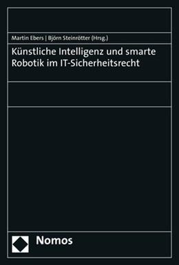 Abbildung von Ebers / Steinrötter | Künstliche Intelligenz und smarte Robotik im IT-Sicherheitsrecht | 1. Auflage | 2021 | beck-shop.de