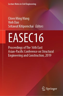 Abbildung von Wang / Dao | Easec16: Proceedings of the 16th East Asian-Pacific Conference on Structural Engineering and Construction, 2019 | 1. Auflage | 2021 | beck-shop.de
