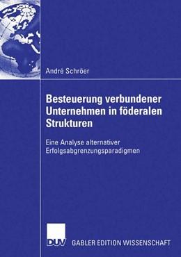 Abbildung von Schröer | Besteuerung verbundener Unternehmen in föderalen Strukturen | 2004 | Eine Analyse alternativer Erfo...