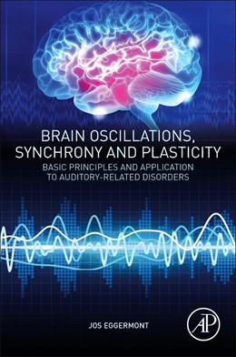 Abbildung von Eggermont | Brain Oscillations, Synchrony and Plasticity | 1. Auflage | 2021 | beck-shop.de