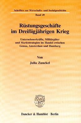 Abbildung von Zunckel   Rüstungsgeschäfte im Dreißigjährigen Krieg.   1997   Unternehmerkräfte, Militärgüte...   49