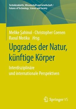 Abbildung von Sahinol / Coenen   Upgrades der Natur, künftige Körper   1. Auflage   2020   beck-shop.de