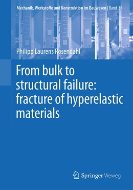 Abbildung von Rosendahl | From Bulk to Structural Failure: Fracture of Hyperelastic Materials | 1. Auflage | 2020 | 57 | beck-shop.de