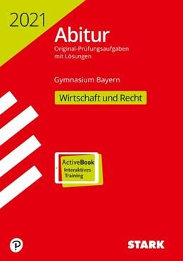 Abbildung von STARK Abiturprüfung Bayern 2021 - Wirtschaft/Recht | 1. Auflage | 2020 | beck-shop.de