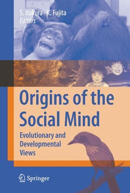 Abbildung von Itakura / Fujita | Origins of the Social Mind | 2008 | Evolutionary and Developmental...