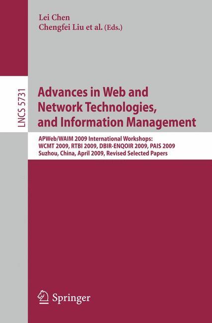 Abbildung von Chen / Liu / Zhang / Wang / Strasunskas / Tomassen / Rao / Li / Candan / Chiu / Zhuang | Advances in Web and Network Technologies and Information Management | 2009