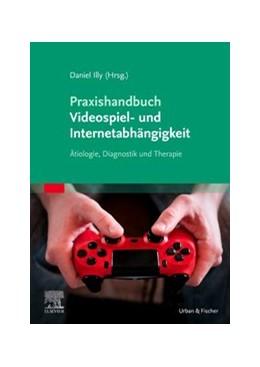 Abbildung von Illy | Praxishandbuch Videospiel- und Internetabhängigkeit | 1. Auflage | 2020 | beck-shop.de