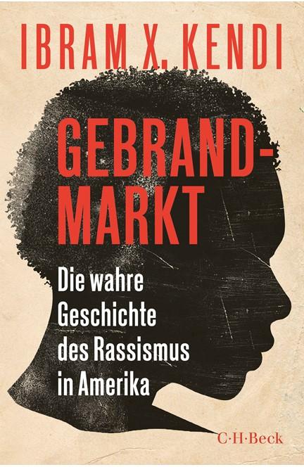 Cover: Ibram X. Kendi, Gebrandmarkt