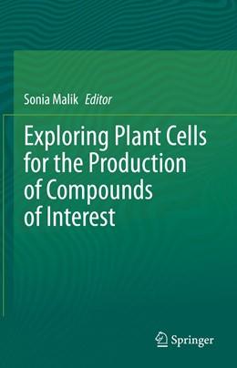 Abbildung von Malik | Exploring Plant Cells for the Production of Compounds of Interest | 1. Auflage | 2020 | beck-shop.de