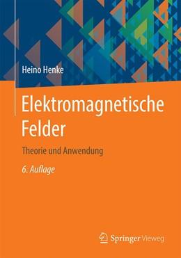 Abbildung von Henke   Elektromagnetische Felder   6. Auflage   2020   beck-shop.de
