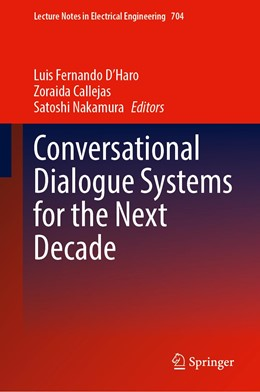 Abbildung von D'Haro / Callejas | Conversational Dialogue Systems for the Next Decade | 1. Auflage | 2020 | 704 | beck-shop.de